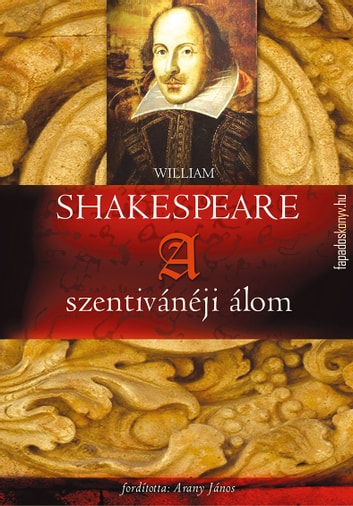 A szentivánéji álom ebook by William Shakespeare