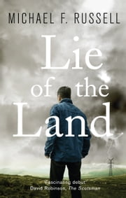 Lie of the Land ebook by Michael F. Russell