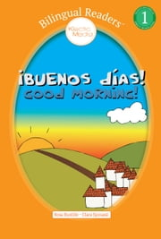 ¡Buenos días! Good Morning! - Easy Reader Level 1 - Children's Picture Book - English Spanish, Español Inglés ebook by Rosa Bustillo