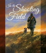 In The Shooting Field ebook by David Barrington Barnes