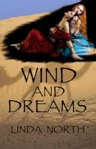 Wind and Dreams ebook by Linda North