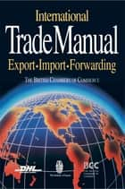 International Trade Manual ebook by British Chambers of Commerce