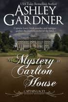 A Mystery at Carleton House ebook by Ashley Gardner,Jennifer Ashley
