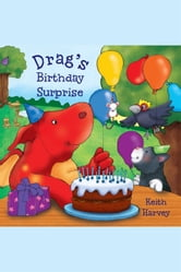 Drag's Birthday Surprise - A Tiberius Story ebook by Keith Harvey