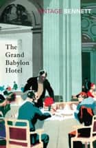 The Grand Babylon Hotel ebook by Arnold Bennett