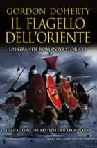 Il flagello dell'Oriente ebook by Gordon Doherty