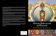 Alchemy Rediscovered and Restored ebook by Archibald Cockren