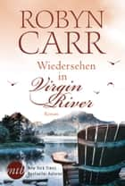 Wiedersehen in Virgin River ebook by Robyn Carr