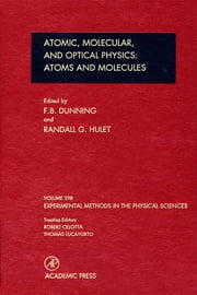 Atomic, Molecular, and Optical Physics: Atoms and Molecules ebook by F. B. Dunning, Randall G. Hulet