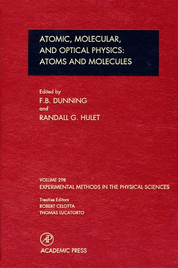 Atomic, Molecular, and Optical Physics: Atoms and Molecules ebook by F. B. Dunning,Randall G. Hulet