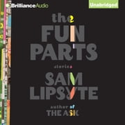 Fun Parts, The - Stories audiobook by Sam Lipsyte