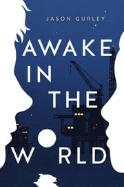 Awake in the World ebook by Jason Gurley