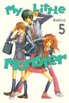 My Little Monster - Volume 5 ebook by Robico