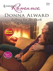 Falling For Mr. Dark & Dangerous ebook by Donna Alward