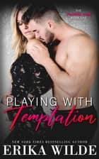 Playing with Temptation (The Players Club, Book 1) ebook by Erika Wilde