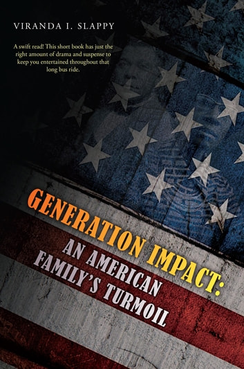 Generation Impact - An American Family's Turmoil ebook by Viranda I Slappy