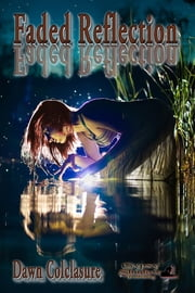 Faded Reflection ebook by Dawn Colclasure