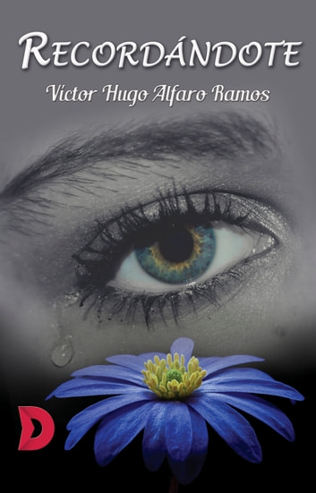 Recordándote ebook by Víctor Hugo Alfaro Ramos