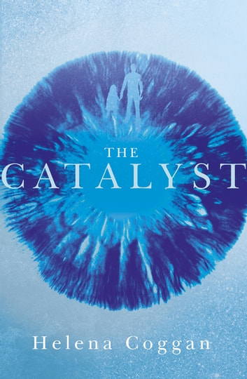 The Catalyst - Book One in the heart-stopping Wars of Angels duology ebook by Helena Coggan