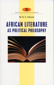 African Literature as Political Philosophy ebook by Mary Stella Chika Okolo