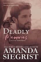 Deadly Memories ebook by Amanda Siegrist