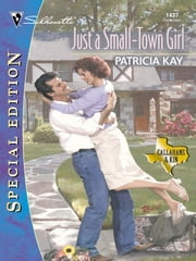 Just a Small-Town Girl ebook by Patricia Kay