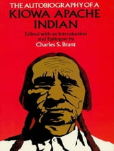 The Autobiography of a Kiowa Apache Indian ebook by