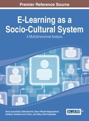 E-Learning as a Socio-Cultural System - A Multidimensional Analysis ebook by Vaiva Zuzevičiūtė,Edita Butrimė,Daiva Vitkutė-Adžgauskienė,Vladislav Vladimirovich Fomin,Kathy Kikis-Papadakis