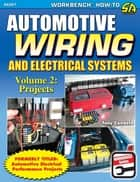 Automotive Wiring and Electrical Systems Vol. 2 ebook by Tony Candela