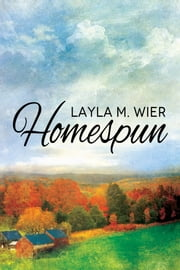 Homespun ebook by Layla M. Wier