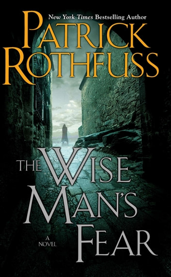 The Wise Man's Fear ebook by Patrick Rothfuss