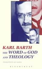 The Word of God and Theology ebook by Karl Barth, Dr. Amy Marga, Dr. Amy Marga