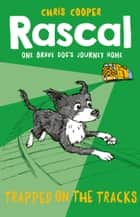 Rascal: Trapped on the Tracks ebook by Chris Cooper