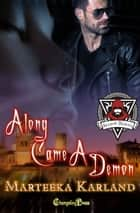 Along Came a Demon ebook by Marteeka Karland