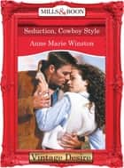 Seduction, Cowboy Style (Mills & Boon Desire) ebook by Anne Marie Winston