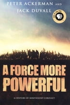 A Force More Powerful, A Century of Non-violent Conflict