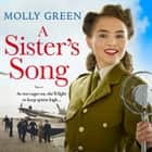 A Sister's Song (The Victory Sisters, Book 2) audiobook by Molly Green