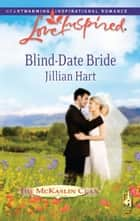 Blind-Date Bride (Mills & Boon Love Inspired) (The McKaslin Clan, Book 14) ebook by Jillian Hart
