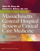 The MGH Review of Critical Care Medicine ebook by Sheri Berg,Edward Bittner