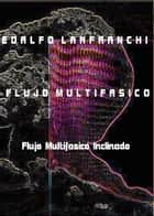 Flujo Multifasico - Flujo Inclinado ebook by Edalfo Lanfranchi