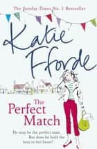 The Perfect Match ebook by Katie Fforde