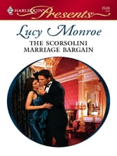 The Scorsolini Marriage Bargain ebook by Lucy Monroe