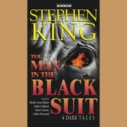 The Man in the Black Suit - 4 Dark Tales audiobook by Stephen King