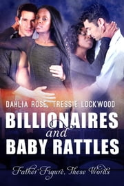 Billionaires and Baby Rattles ebook by Dahlia Rose,Tressie Lockwood