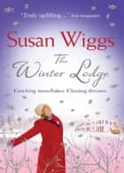 The Winter Lodge (The Lakeshore Chronicles, Book 2) ebook by Susan Wiggs