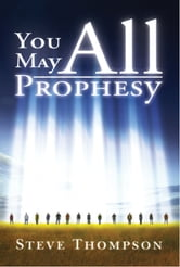 You May All Prophesy ebook by Steve Thompson