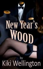 New Year's Wood ebook by Kiki Wellington