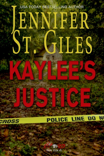 Kaylee's Justice - Case File #1 ebook by Jennifer St. Giles