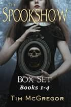 Spookshow Box Set - The Murder House Arc, Books 1-4 ebook by Tim McGregor