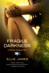 Fragile Darkness - A Midnight Dragonfly Novel ebook by Ellie James